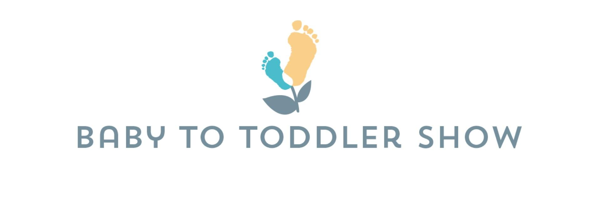 Baby to Toddler Show